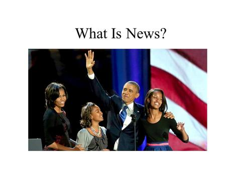 What Is News?. Let's Keep It Simple... News = What's New.
