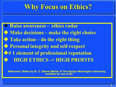 1  Raise awareness - ethics radar  Make decisions – make the right choice  Take action – do the right thing  Personal integrity and self-respect 