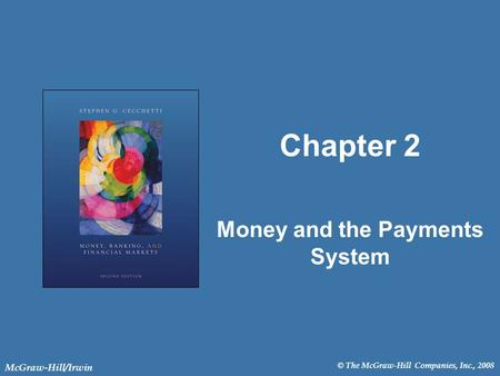 © The McGraw-Hill Companies, Inc., 2008 McGraw-Hill/Irwin Chapter 2 Money and the Payments System.