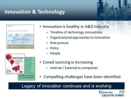 Innovation & Technology Innovation is healthy in A&D Industry – Timeline of technology innovations – Organizational approaches to innovation – Risk posture.