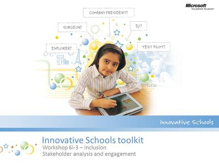 Innovative Schools toolkit Workshop 6i-3 – Inclusion Stakeholder analysis and engagement.