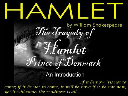 The Tragedy of Hamlet An Introduction Prince of Denmark.