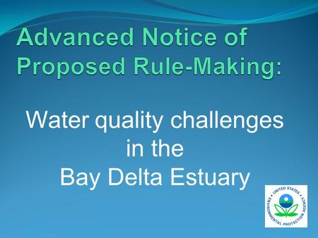Water quality challenges in the Bay Delta Estuary.