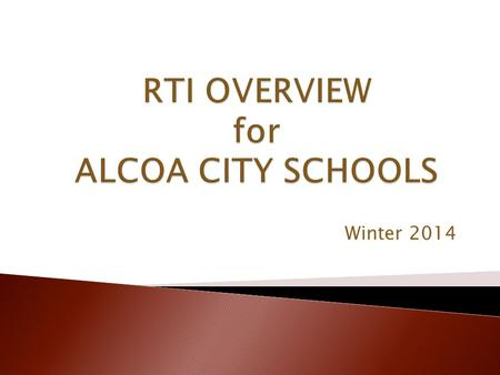 Winter 2014.  The RTI.2 framework integrates Common Core State Standards, assessment, early intervention, and accountability for at-risk students in.