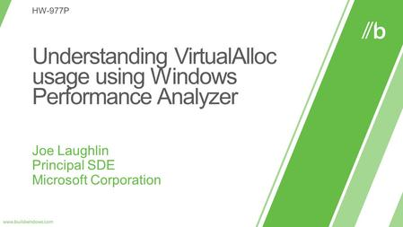 Understanding VirtualAlloc usage using Windows Performance Analyzer.