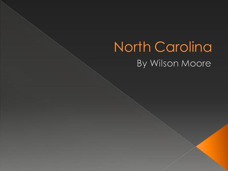 North Carolina is a fabulous place, there are three regions here piedmont, costal plain and mountain. The Costal Plain region is kind of like a beach.