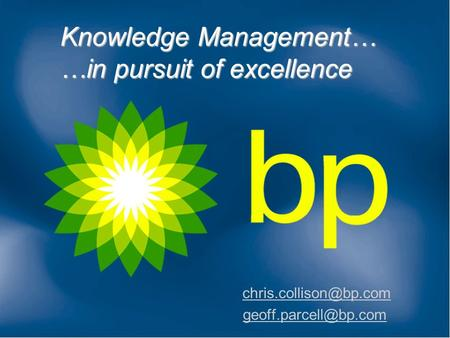 Knowledge Management… …in pursuit of excellence