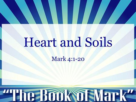 Heart and Soils Mark 4:1-20.