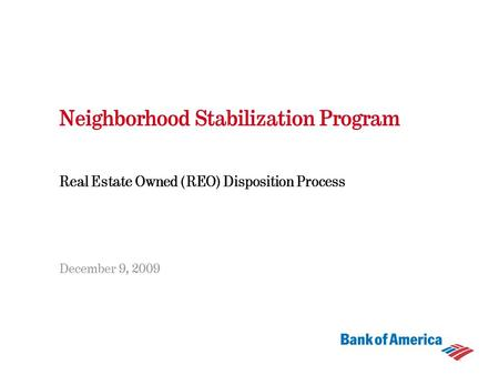 Neighborhood Stabilization Program Real Estate Owned (REO) Disposition Process December 9, 2009.