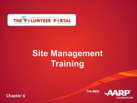 Confidential & Proprietary T AX -A IDE Site Management Training Chapter 6.