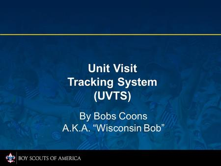 "Unit Visit Tracking System (UVTS) By Bobs Coons A.K.A. ""Wisconsin Bob"""