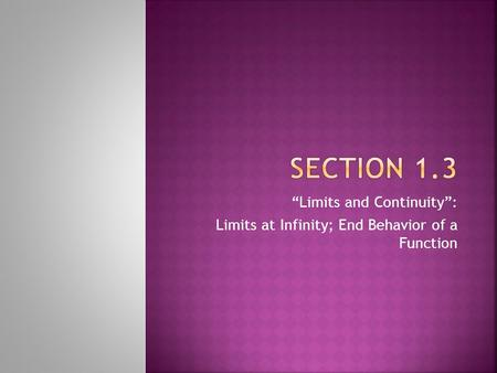 """Limits and Continuity"": Limits at Infinity; End Behavior of a Function."