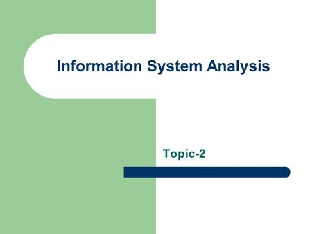 Information System Analysis Topic-2. Data Gathering Observations Questionnaires Interviews.