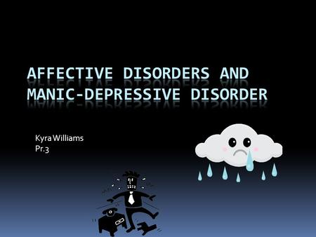 Kyra Williams Pr.3 Section 4-2 is about:  Certain types of disorders that cause many emotional pains or problems. Throughout these three disorders,
