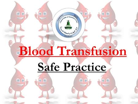 Blood Transfusion Safe Practice.