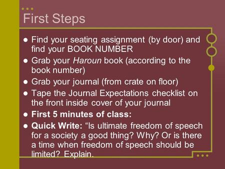 First Steps Find your seating assignment (by door) and find your BOOK NUMBER Grab your Haroun book (according to the book number) Grab your journal (from.