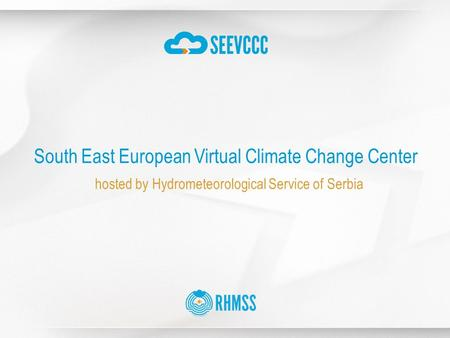 South East European Virtual Climate Change Center hosted by Hydrometeorological Service of Serbia.