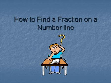 How to Find a Fraction on a Number line A number line and a ruler are very much alike. 0 1 2.