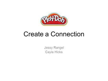 Create a Connection Jessy Rangel Cayla Hicks. What can you make?