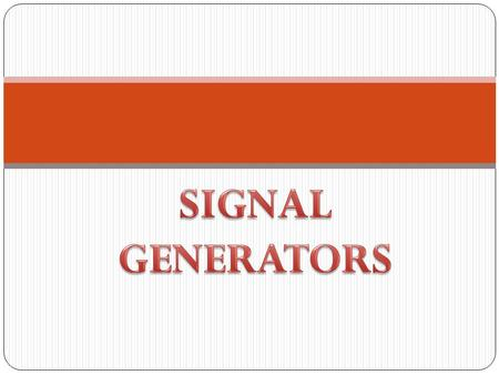 Introduction to Signal Generator Device that generate signal of various frequency and amplitude. Common and vital equipment in any electronic laboratory.