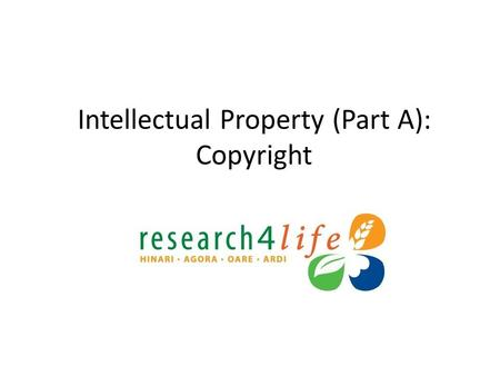 Intellectual Property (Part A): Copyright. Key Topics Part A Definitions & Background Copyright & Creative Commons Author Rights & Open Access Part B.
