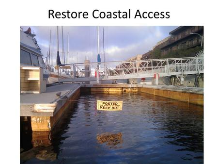 Restore Coastal Access. Marina Hotel Slips, Jan 2008 MdR LCP Periodic Review.
