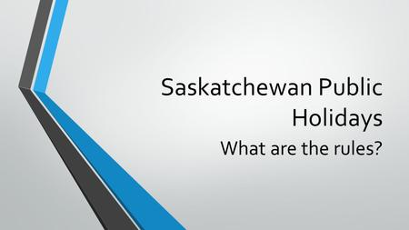 Saskatchewan Public Holidays What are the rules?.