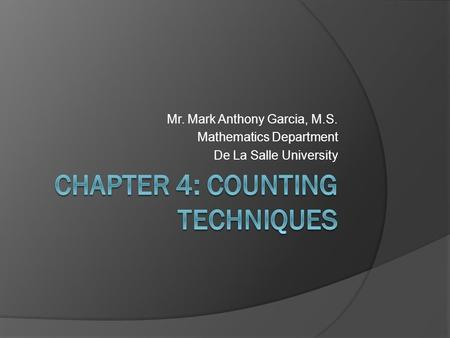 Mr. Mark Anthony Garcia, M.S. Mathematics Department De La Salle University.