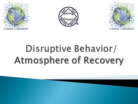 Atmosphere of Recovery.  Groups occasionally experience challenges in maintaining an atmosphere in which recovery can be shared among addicts.  What.