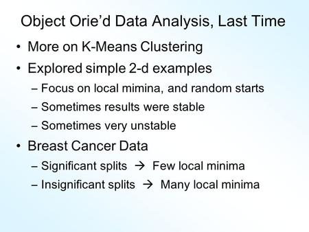 Object Orie'd Data Analysis, Last Time