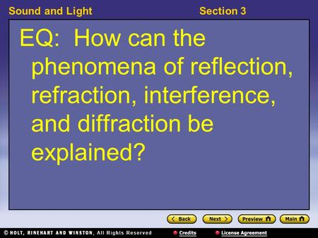 Sound and LightSection 3 EQ: How can the phenomena of reflection, refraction, interference, and diffraction be explained?