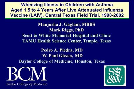 Wheezing Illness in Children with Asthma Aged 1.5 to 4 Years After Live Attenuated Influenza Vaccine (LAIV), Central Texas Field Trial, 1998-2002 Pedro.