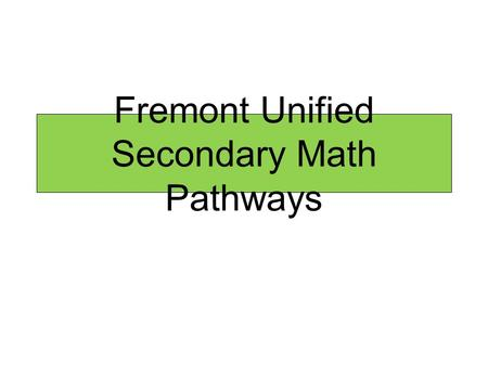 Fremont Unified Secondary Math Pathways