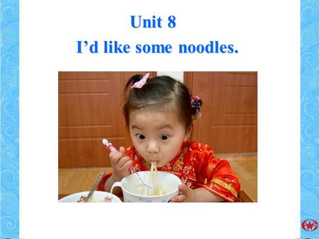 Unit 8 I'd like some noodles.. 3a juice cabbage soup dumplings have House of Dumplings! At the House of Dumplings! we ____ some great specials! Special.