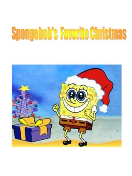 While decorating his pineapple for Christmas SpongeBob decided to tell Gary about his favorite Christmas ever. 1.