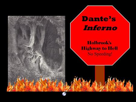 Dante's Inferno Holbrook's Highway to Hell No Speeding!