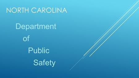 NORTH CAROLINA Department of Public Safety. JOBS (Law enforcement, Emergency Response, Homeland Security) Correctional Officers Healthcare Professionals.