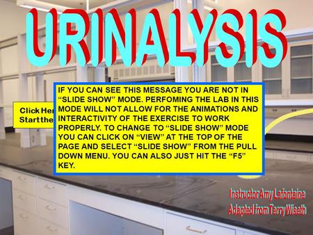 "Click Here to Start the Lab IF YOU CAN SEE THIS MESSAGE YOU ARE NOT IN ""SLIDE SHOW"" MODE. PERFOMING THE LAB IN THIS MODE WILL NOT ALLOW FOR THE ANIMATIONS."