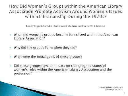  When did women's groups become formalized within the American Library Association?  Why did the groups form when they did?  What were the initial goals.