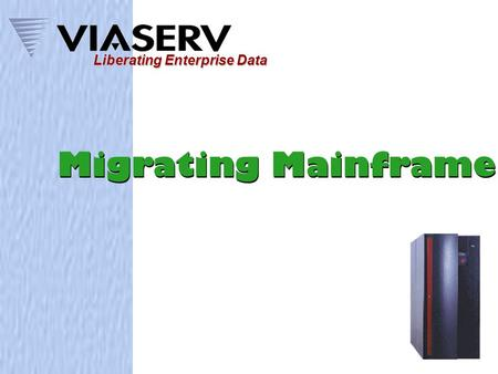 Migrating Mainframe Data Liberating Enterprise Data.