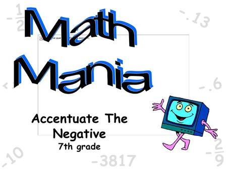 -10 -.6 2 1 - <> -3817 -.13 9 2 - Accentuate The Negative 7th grade.