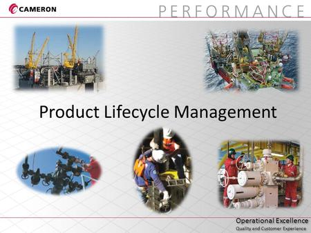 Operational Excellence Quality and Customer Experience Operational Excellence Quality and Customer Experience Product Lifecycle Management.