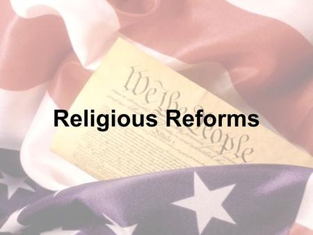 Religious Reforms. Second Great Awakening New religious fervor swept through US in 1830s –Concentrated in upstate NY.