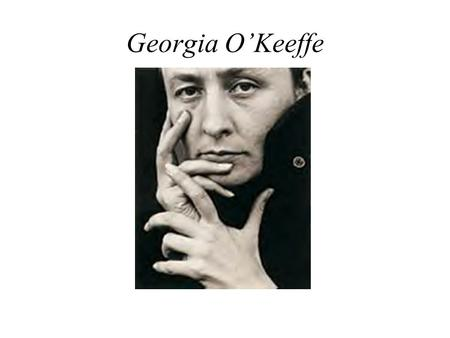 Georgia O'Keeffe. Born 1887 on a farm in Wisconsin Married photographer and art gallery owner Alfred Stieglitz When Stieglitz died in 1946, Georgia O'Keeffe.