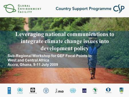 Leveraging national communications to integrate climate change issues into development policy Sub-Regional Workshop for GEF Focal Points in West and Central.