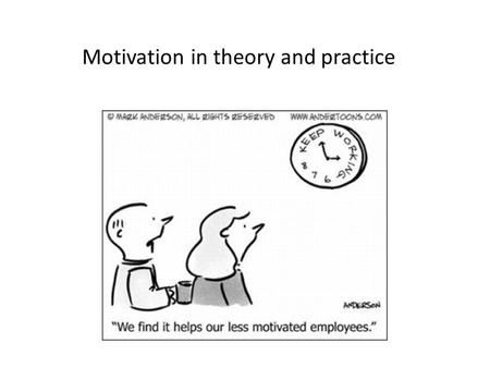 Motivation theory practice