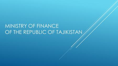 MINISTRY OF FINANCE OF THE REPUBLIC OF TAJIKISTAN.
