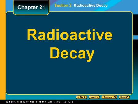 Radioactive Decay Chapter 21 Section 2 Radioactive Decay.