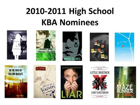 2010-2011 High School KBA Nominees. The youngest of three siblings, fourteen-year-old Anke feels both relieved and neglected that her father abuses her.