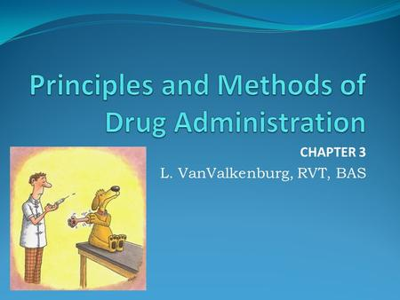 principles of drug administration 7 general principles of medication administration essential information about  each drug: indications for use contraindications therapeutic.